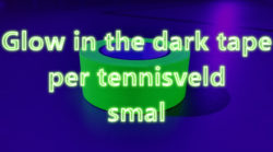 Glow in the dark tape per tennisveld smal